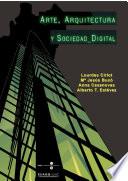 Arte, arquitectura y sociedad digital