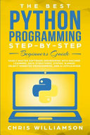 The Best Python Programming Step By Step Beginners Guide