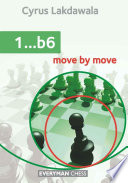 1…b6: Move By Move : by continually challenging the reader to answer probing...