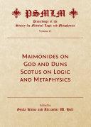 Maimonides on God and Duns Scotus on Logic and Metaphysics (Volume 12