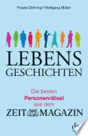 Lebensgeschichten Die besten Personenrätsel aus dem ZEITmagazin