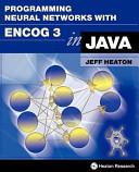 Programming Neural Networks with Encog 3 in Java