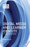 Digital Media and Learner Identity Learners To Present A Theory Of Curatorship And