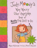 Judy Moody s Way Wacky Uber Awesome Book of More Fun Stuff to Do