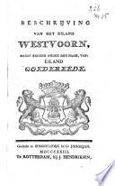 Beschrijving van het eiland Westvoorn  meest bekend onder den naam van  Eiland Goedereede