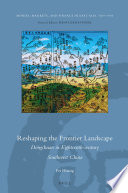 Reshaping the Frontier Landscape  Dongchuan in Eighteenth century Southwest China