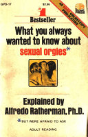 What You Always Wanted To Know About Sexual Orgies... But Were Afraid To Ask : some of america's culturally entrenched...