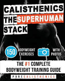 Calisthenics the Superhuman Stack