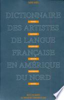 Dictionnaire des artistes de langue française en Amérique du Nord