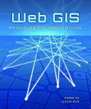 Web GIS: Principles and Applications