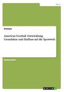 American Football  Entwicklung  Grunds  tze und Einfluss auf die Sportwelt