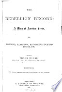 The Rebellion Record  a Diary of American Events  with Documents  Narratives  Illustrative Incidents  Poetry  Etc Book PDF