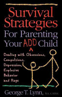 Survival Strategies for Parenting Your ADD Child