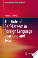 The Role Of Self Esteem In Foreign Language Learning And Teaching