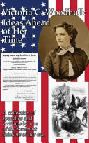 Victoria C. Woodhull: Ideas Ahead of Her Time