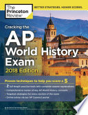 Cracking the AP World History Exam  2018 Edition