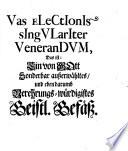 Vas Electionis singvlariter Venerandvm, Das ist: Ein von Gott Sonderbar außerwähltes ... Geistl. Gefäß