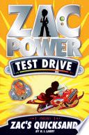 Zac Power Test Drive  Zac s Quicksand