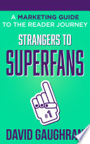 Strangers To Superfans  A Marketing Guide To The Reader Journey
