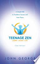Teenage Zen  2nd Edition