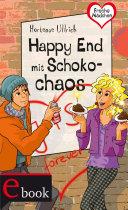 Freche M  dchen     freche B  cher   Happy End mit Schokochaos