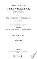 Bibliotheca Grenvilliana Part The Second Completing The Catalogue Of The Library Bequeathed To The British Museum
