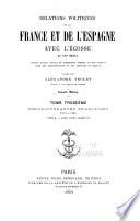 Relations Politiques de la France Et de L'Espagne Avec L'Ecosse Au XVIe Siècle