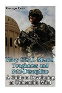 Navy Seal Mental Toughness And Self Discipline