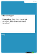 E-Journalism - How does electronic journalism differ from traditional journalism?