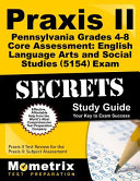 Praxis II Pennsylvania Grades 4 8 Core Assessment English Language Arts and Social Studies 5154 Exam Secrets