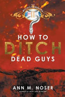 How to Ditch Dead Guys