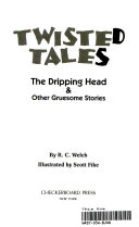 The Dripping Head Other Gruesome Stories book