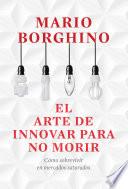 El arte de innovar para no morir  El arte de