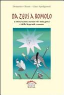 Da Zeus a Romolo. L'affascinante mondo dei miti greci e delle leggende romane