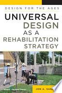 Universal Design As A Rehabilitation Strategy