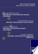 Die Europäische Union: Geschichte, Institutionen, Recht, Politiken