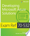 Exam Ref 70 532 Developing Microsoft Azure Solutions