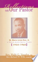 Reflections on Our Pastor Dr  Martin Luther King  Jr   at Dexter Avenue Baptist Church  1954 1960