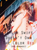 Taylor Swift Doesn T Own The Color Red