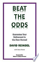 Beat The Odds: Guarantee Your Retirement In The New Normal : odds are, most people will outlive their...