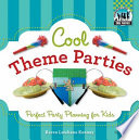 Cool Theme Parties  Perfect Party Planning for Kids