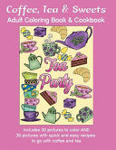 Coffee, Tea & Sweets: Adult Coloring Book