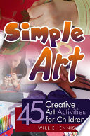 Simple Art  45 Creative Art Activities for Children