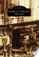 Isabella County, 1859 - 2009 Indians Becomes The Modern Home To