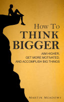 cover img of How to Think Bigger