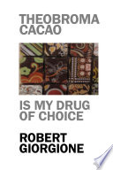 Theobroma Cacao is my drug of choice
