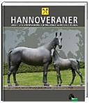 HANNOVERANER - Unsere Pferde in Vergangenheit und Gegenwart