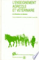 L enseignement agricole et v  t  rinaire de la R  volution    la Lib  ration