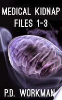Medical Kidnap Files #1-3 Into One Compendium For Your Convenience