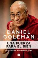 Una Fuerza Para El Bien  La Visi  n Del Dalai Lama Para Nuestro Mundo   A Force for Good